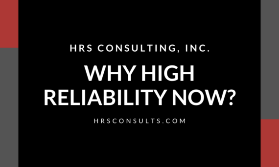 Why High Reliability Now?